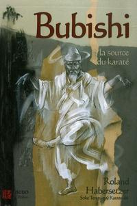 Roland Habersetzer - Bubishi - A la source du karaté.
