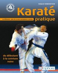 Roland Habersetzer - Karaté pratique - Du débutant à la ceinture noire.