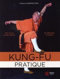 Roland Habersetzer - Kung-Fu pratique.