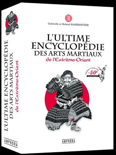 L'ultime encyclopédie des arts martiaux de l'Extrême-Orient