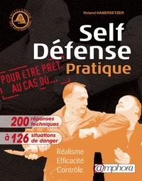 Roland Habersetzer - Self-défense pratique - Réalisme, Efficacité, Contrôle.