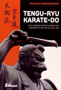 Histoiresdenlire.be Tengu-ryu karate-do - Une pratique fondamentalement martiale de l'art de la