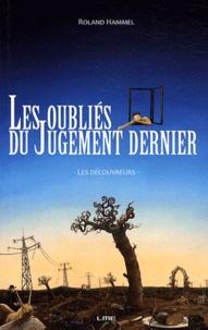 Roland Hammel - Les oubliés du Jugement dernier - Les découvreurs.