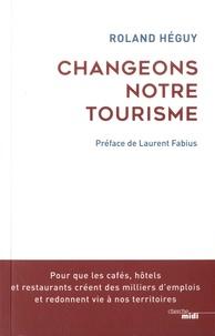 Roland Heguy - Changeons notre tourisme.