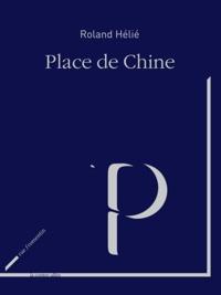 Roland Hélié - Place de Chine.