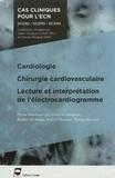 Roland Henaine et Brahim Harbaoui - Cardiologie Chirurgie cardiovasculaire Lecture et interprétation de l'électrocardiogramme.