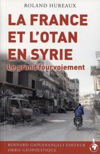 Roland Hureaux - La France et l'OTAN en Syrie - Le grand fourvoiement.