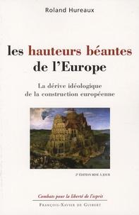 Roland Hureaux - Les hauteurs béantes de l'Europe - La dérive idéologique de la construction européenne.