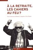 Roland J. Campiche et Yves Dunant - A la retraite, les cahiers au feu ? - Apprendre tout au long de la vie : enjeux et défis.