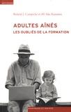 Roland J. Campiche et Afi Sika Kuzeawu - Adultes aînés - Les oubliés de la formation.