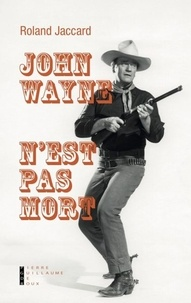 Roland Jaccard - John Wayne n'est pas mort.