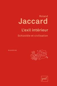 Roland Jaccard - L'exil intérieur - Schizoïdie et civilisation.