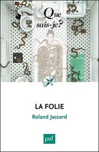 Roland Jaccard - La folie.