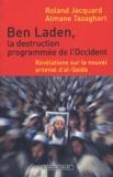 Roland Jacquard et Atmane Tazaghart - Ben Laden, la destruction programmée de l'Occident - Révélations sur le nouvel arsenal d'al-Qaida.
