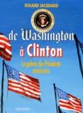Roland Jacquard - De Washington à Clinton - La galerie des présidents américains.