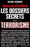 Roland Jacquard - Les Dossiers secrets du terrorisme - Tueurs sans frontières.