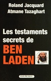 Roland Jacquard et Atmane Tazaghart - Les testaments secrets de Ben Laden.