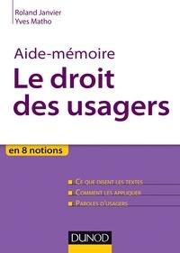 Roland Janvier et Yves Matho - Aide-mémoire. Le droit des usagers.