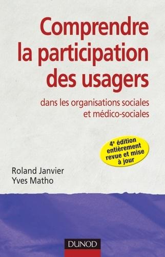 Roland Janvier et Yves Matho - Comprendre la participation des usagers - Dans les organisations sociales et médico-sociales.