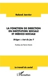Roland Janvier - La fonction de direction en institution sociale et médico-sociale - Diriger : c'est du jeu ?.