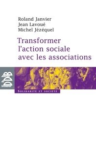 Roland Janvier et Michel Jezequel - Transformer l'action sociale par l'association.