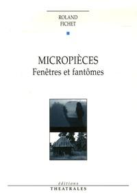 Roland jean Fichet - Micropièces - Fenêtres et fantômes.