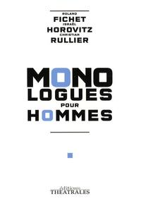 Roland jean Fichet et Israel Horovitz - Monologues pour hommes - La chute de l'ange rebelle ; Le rescapé ; C'est à dire.