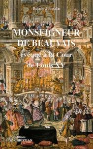 Monseigneur de Beauvais, évêque à la cour de Louis XV.pdf