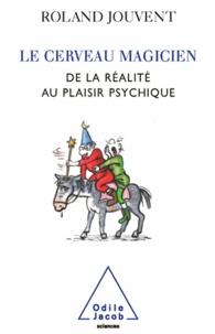 Roland Jouvent - Cerveau magicien (Le).