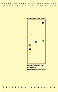 Roland Jouvent - Les rêveries du cerveau - Emotions et technologies.