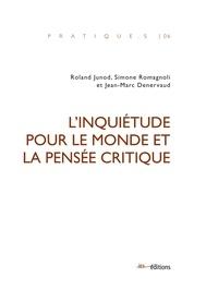 Roland Junod et Simone Romagnoli - L'inquiétude pour le monde et la pensée critique.