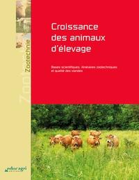 Roland Jussiau et Alain Papet - Croissance des animaux d'élevage - Bases scientifiques, itinéraires zootechniques et qualité des viandes.