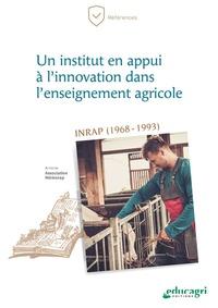 Téléchargez des livres au format pdf gratuit Un institut en appui à l'innovation dans l'enseignement agricole  - INRAP (1968-1993) FB2 CHM (Litterature Francaise)