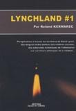Roland Kermarec - Lynchland #1 - Pérégrinations autour de David Lynch.