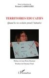 Roland Labrégère - Territoires éducatifs - Quand la vie scolaire prend l'initiative.