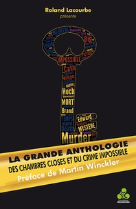 Roland Lacourbe - La Grande Anthologie des chambres closes et du crime impossible.