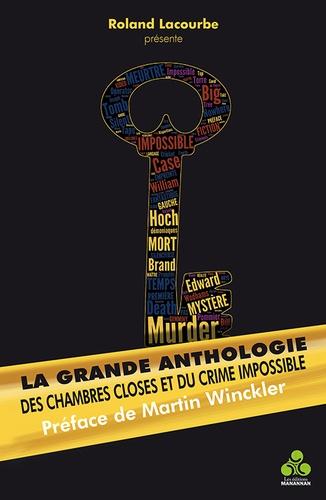 Roland Lacourbe - La Grande Anthologie des chambres closes et du crime impossible.