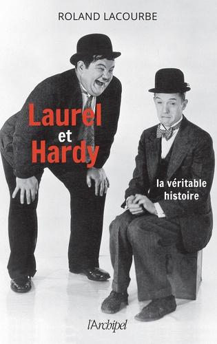 Laurel et Hardy. La véritable histoire