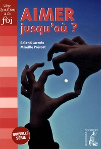 Roland Lacroix et Mireille Prévost - Aimer jusqu'où ?.