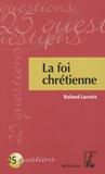 Roland Lacroix - La foi chrétienne.