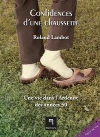 Roland Lambot - Confidences d'une chaussette.
