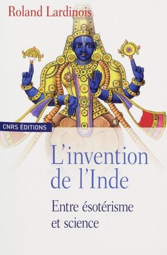 L'invention de l'Inde. Entre ésotérisme et science
