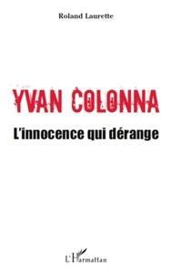 Roland Laurette - Yvan colonna, l'innocence qui dérange.