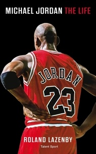 Roland Lazenby - Michael Jordan - The life.