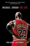 Roland Lazenby - Michael Jordan - The Life.