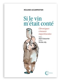Si le vin métait conté - Chroniques vineuses impertinentes.pdf