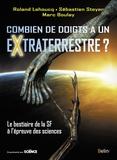 Roland Lehoucq et Sébastien Steyer - Combien de doigts a un extraterrestre ? - Le bestiaire de la SF à l'épreuve des sciences.