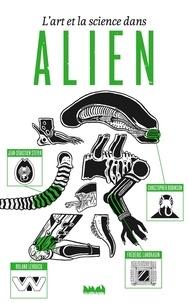 Roland Lehoucq et Frédéric Landragin - L'art et la science dans Alien.