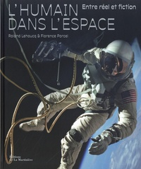 Roland Lehoucq et Florence Porcel - L'Humain dans l'espace - Entre réel et fiction.