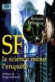 Roland Lehoucq - SF : la science mène l'enquête.